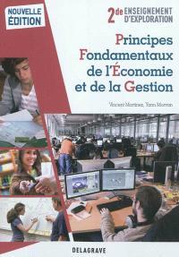 Principes fondamentaux de l'économie et de la gestion : 2de enseignement d'exploration