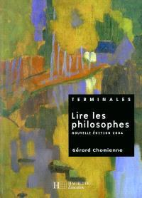 Lire les philosophes : Terminales : livre de l'élève