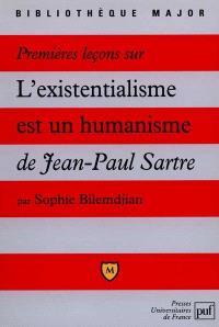 Premières leçons sur L'existentialisme est un humanisme de Jean-Paul Sartre