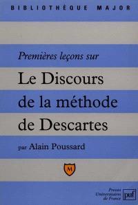 Premières leçons sur Le discours de la méthode de Descartes