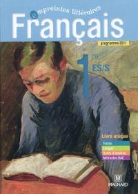 Français 1re ES-S : livre unique : programme 2011