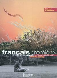 Français première : livre unique, toutes séries : l'écume des lettres