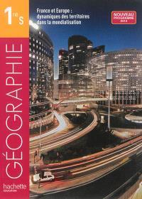 Géographie, 1re S : France et Europe, dynamiques des territoires dans la mondialisation