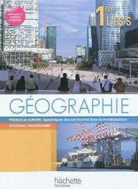 Géographie 1res L, ES, S : France et Europe, dynamiques des territoires dans la mondialisation : livre de l'élève, format compact
