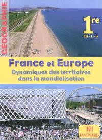 France et Europe : dynamique des territoires dans la mondialisation : Géographie 1re ES, L, S, grand format