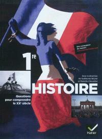 Histoire 1re : questions pour comprendre le XXe siècle