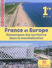 Géographie 1re ES, L, S, petit format : France et Europe : dynamique des territoires dans la mondialisation