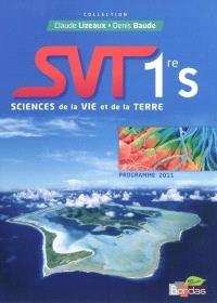 SVT : sciences et vie de la Terre, 1re S : programme 2011