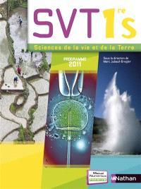 SVT 1re S : Sciences de la vie et de la Terre, programme 2011 : format compact
