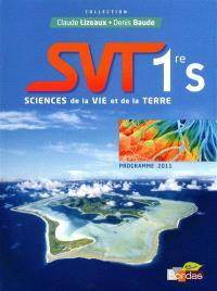 SVT Sciences de la vie et de la Terre, 1re S : programme 2011 : manuel de l'élève