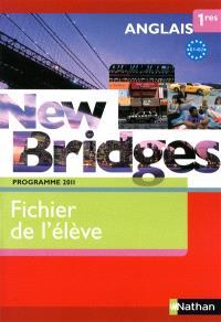 New bridges anglais 1res, B1-B2 : fichier de l'élève : programme 2011
