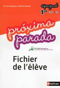 Proxima parada : espagnol 1re, A2+, B1 : fichier de l'élève