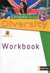 Diversity, anglais B1-B2, 1re : workbook