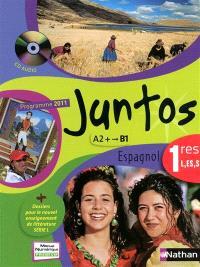 Juntos 1res L, ES, S A2-B1 : programme 2011 : format compact