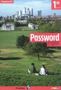 Password English 1re, B1-B2 : programme 2011