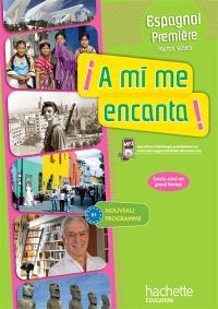 A mi me encanta ! : espagnol première, B1 : livre élève
