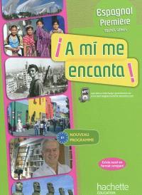 A mi me encanta ! : espagnol première, toutes séries : nouveau programme