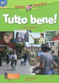 Tutto bene ! : italien première, toutes séries : nouveau programme