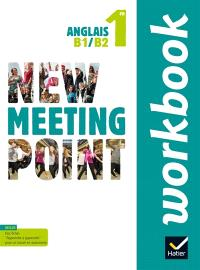 New meeting point 1re : anglais B1-B2 : workbook
