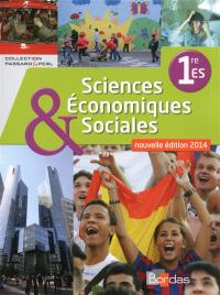Sciences économiques & sociales, 1re ES : nouvelle édition 2014