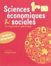 Sciences économiques & sociales, 1re ES : enseignement spécifique : nouveau programme