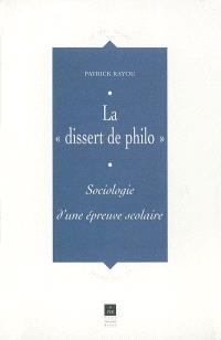 La dissert de philo : sociologie d'une épreuve scolaire