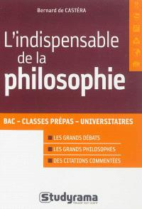 L'indispensable de la philosophie : bac, classes prépas, universitaires