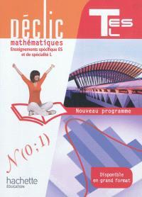 Mathématiques : enseignements spécifique ES et de spécialité L, terminale ES, L : nouveau programme : format compact