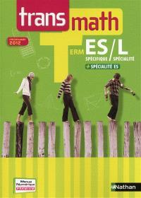 Transmath terminale ES enseignement spécifique et spécialité : terminale L spécialité