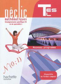 Mathématiques : enseignements spécifique ES et de spécialité L, terminale ES, L : nouveau programme : grand format