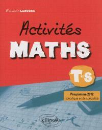 Activités maths, terminale S : programme 2012 spécifique et de spécialité