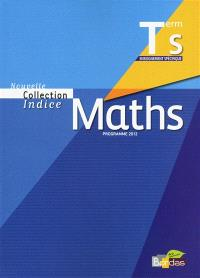 Maths terminale S enseignement spécifique : programme 2012 : grand format