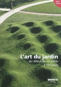 L'art du jardin : du début du XXe siècle à nos jours
