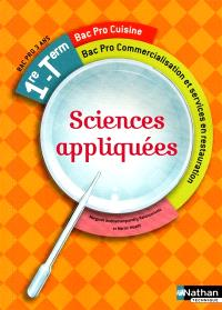 Sciences appliquées : 1re, terminale bac pro cuisine, bac pro commercialisation et services en restauration
