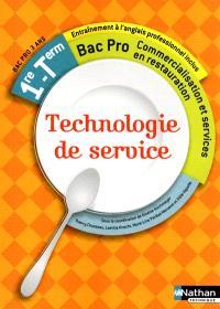 Technologie de service : 1re, terminale, bac pro commercialisation et services en restauration : entraînement à l'anglais professionnel inclus