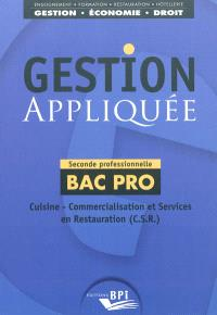 Gestion appliquée : cuisine, commercialisation et services en restauration (CSR) : seconde professionnelle bac pro