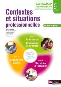 Contextes et situations professionnelles en structure : 2de, 1re, terminale bac pro ASSP, accompagnement, soins et services à la personne