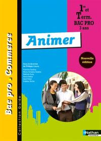 Animer : 1re et term, bac pro commerce 3 ans