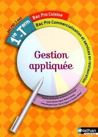 Gestion appliquée : 1re, terminale, bac pro cuisine, bac pro commercialisation et services en restauration