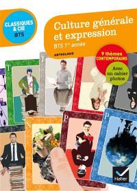 Culture générale et expression, BTS 1re année : anthologie : 80 documents expliqués pour se préparer à l'épreuve de culture générale et expression, 9 thèmes contemporains