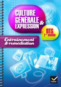 Culture générale et expression, BTS 1re année : cahier d'entraînement et remédiation