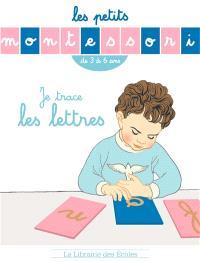 Je trace les lettres : de 3 à 6 ans