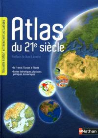 Atlas du 21e siècle : la France, l'Europe, le monde : cartes thématiques, physiques, politiques, économiques