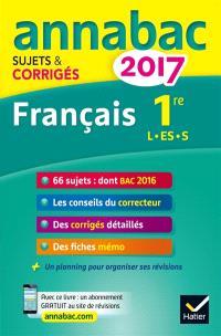 Français 1re : séries L, ES, S : 2017