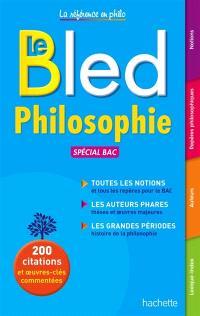 Le Bled philosophie : spécial bac