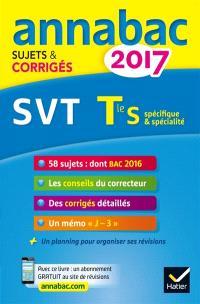 Sciences de la vie et de la Terre, terminale S : spécifique & spécialité : 2017