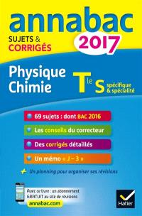 Physique chimie terminale S : spécifique & spécialité : 2017