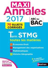 Maxi annales 2017 terminale STMG : toutes les matières