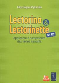 Lectorino & Lectorinette : CE1-CE2 : apprendre à comprendre des textes narratifs