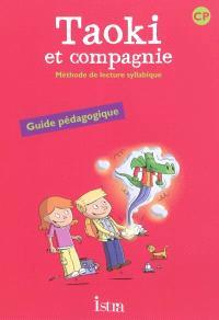 Taoki et compagnie, méthode de lecture syllabique CP : guide pédagogique